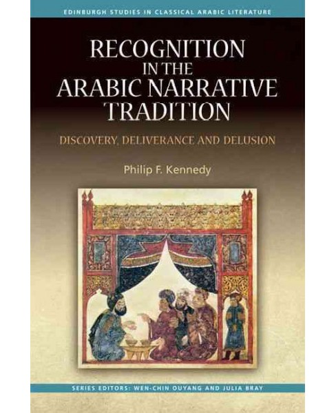 Recognition in the Arabic Narrative Tradition : Discovery, Deliverance and Delusion (Hardcover) (Philip - image 1 of 1