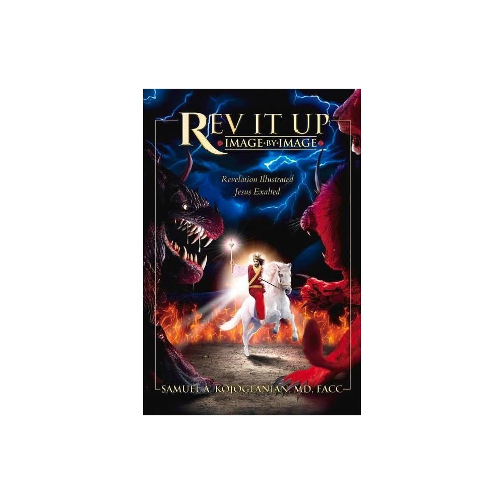 Rev It Up Image By Image 5 By Samuel A Kojoglanian Facc Paperback