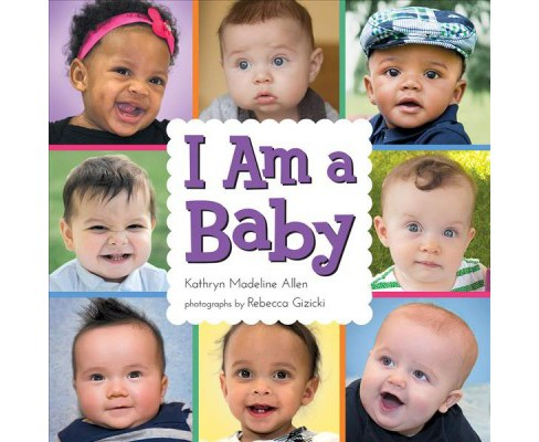 I Am a Baby (School And Library) (Kathryn Madeline Allen) - image 1 of 1