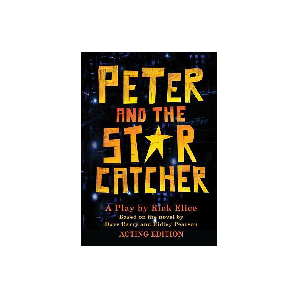 Peter And The Starcatcher By Rick Elice Paperback