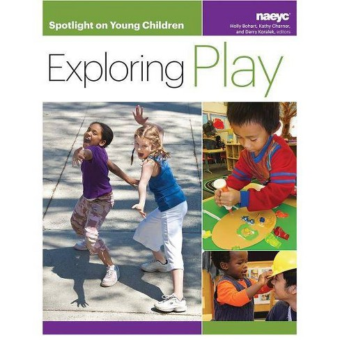 Spotlight on Young Children: Exploring Play - (Paperback) - image 1 of 1