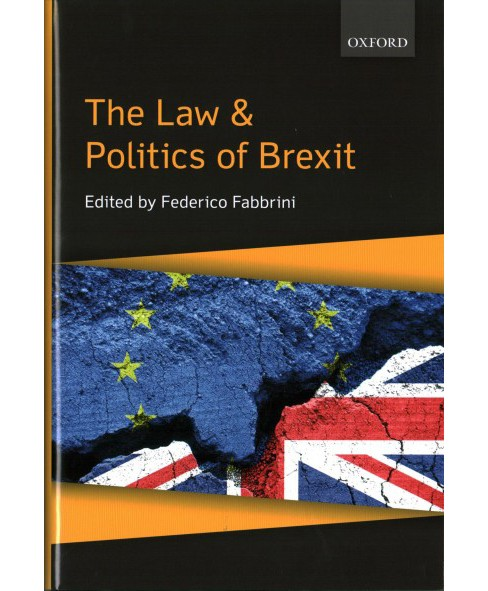 Law & Politics of Brexit -  (Hardcover) - image 1 of 1