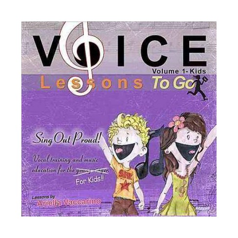 Ariella Vaccarino - Voice Lessons to Go for Kids!: Vol. 1: Sing Out Proud! (CD) - image 1 of 1