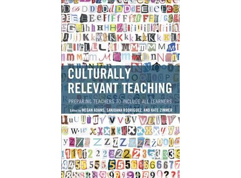 Culturally Relevant Teaching : Preparing Teachers to Include All Learners -  (Paperback) - image 1 of 1