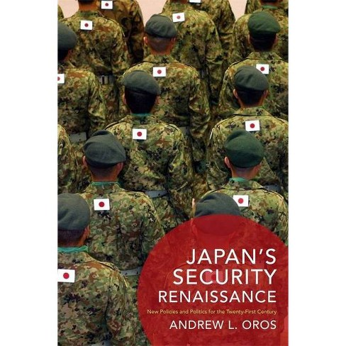 Japan's Security Renaissance - (Contemporary Asia in the World) by  Andrew Oros (Paperback) - image 1 of 1