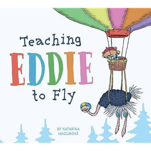 Teaching Eddie to Fly - by  Katarina Macurova (Hardcover) - image 1 of 1