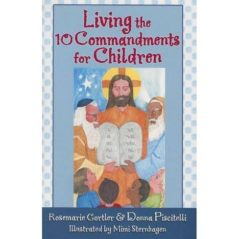 Living the 10 Commandments for Children - by  Rosemarie Gortler & Donna Piscitelli (Paperback) - image 1 of 1