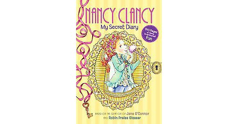 Nancy Clancy : My Secret Diary (Hardcover) (Jane O'Connor) - image 1 of 1