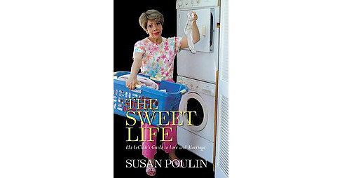 Sweet Life : Ida LeClair's Guide to Love & Marriage (Paperback) (Susan Poulin) - image 1 of 1