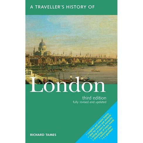 A Traveller's History of London - 3 Edition by  Richard Tames (Paperback) - image 1 of 1