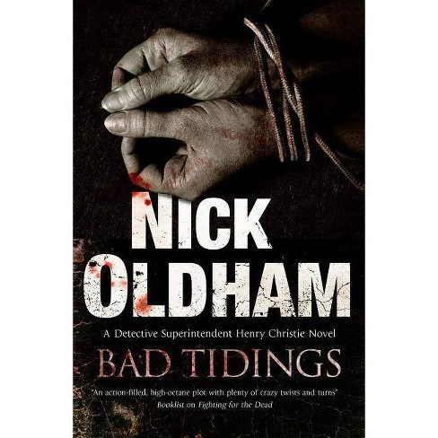 Bad Tidings - (Henry Christie Mystery) by  Nick Oldham (Hardcover) - image 1 of 1