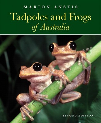 10b18cc77132 Tadpoles And Frogs Of Australia - By Marion Anstis (Hardcover)   Target