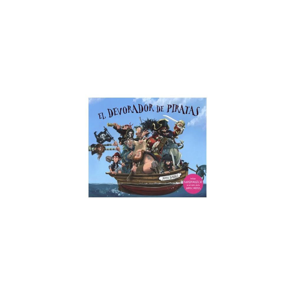 El devorador de piratas/ The Pirate-Cruncher (Hardcover) (Jonny Duddle)