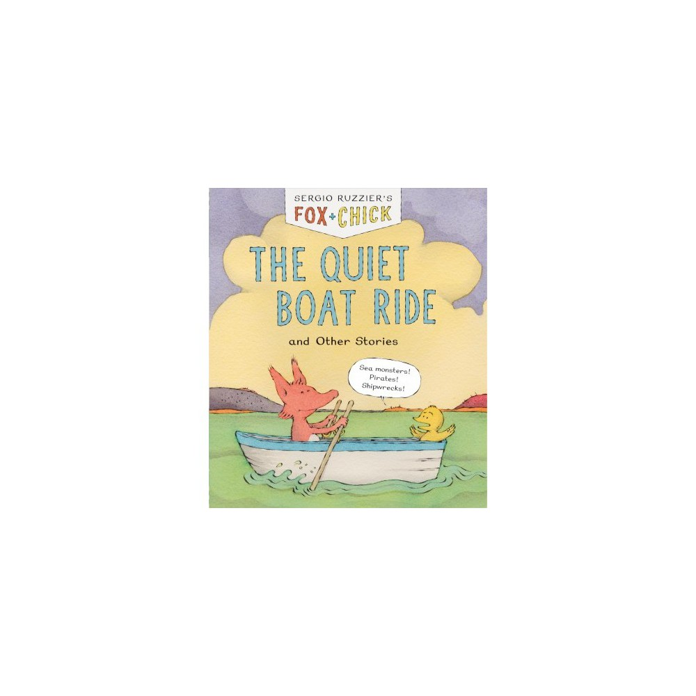 Quiet Boat Ride and Other Stories - (Fox & Chick) by Sergio Ruzzier (School And Library)