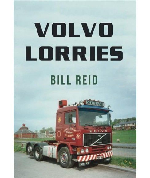 Volvo Lorries -  by Bill Reid (Paperback) - image 1 of 1