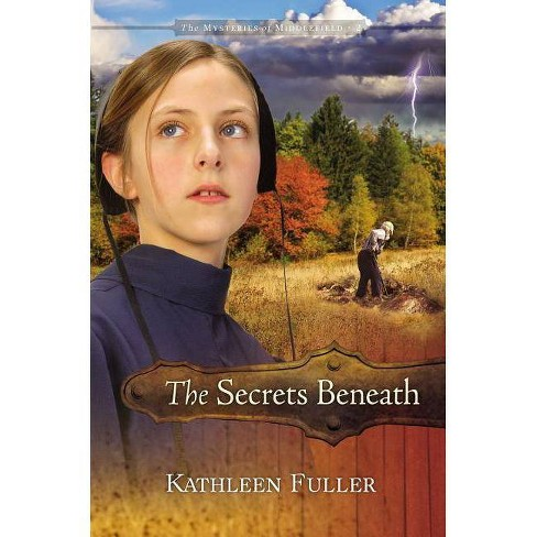 The Secrets Beneath - (Mysteries of Middlefield (Quality)) by  Kathleen Fuller (Paperback) - image 1 of 1