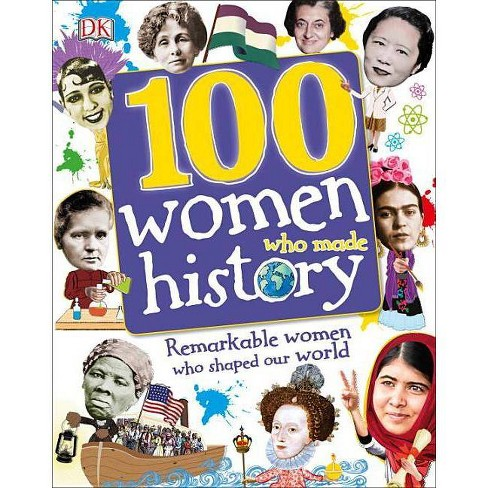 100 Women Who Made History - (100 in History) (Hardcover) - image 1 of 1