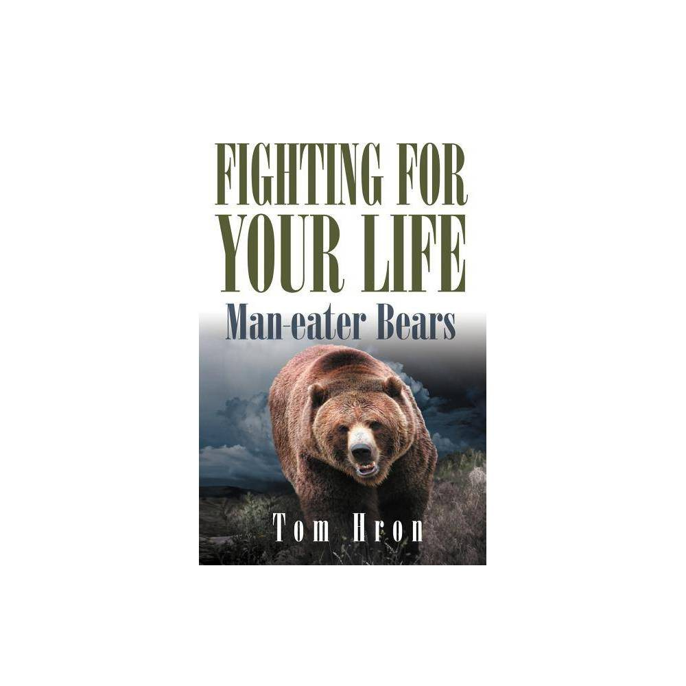 Fighting For Your Life By Tom Hron Paperback
