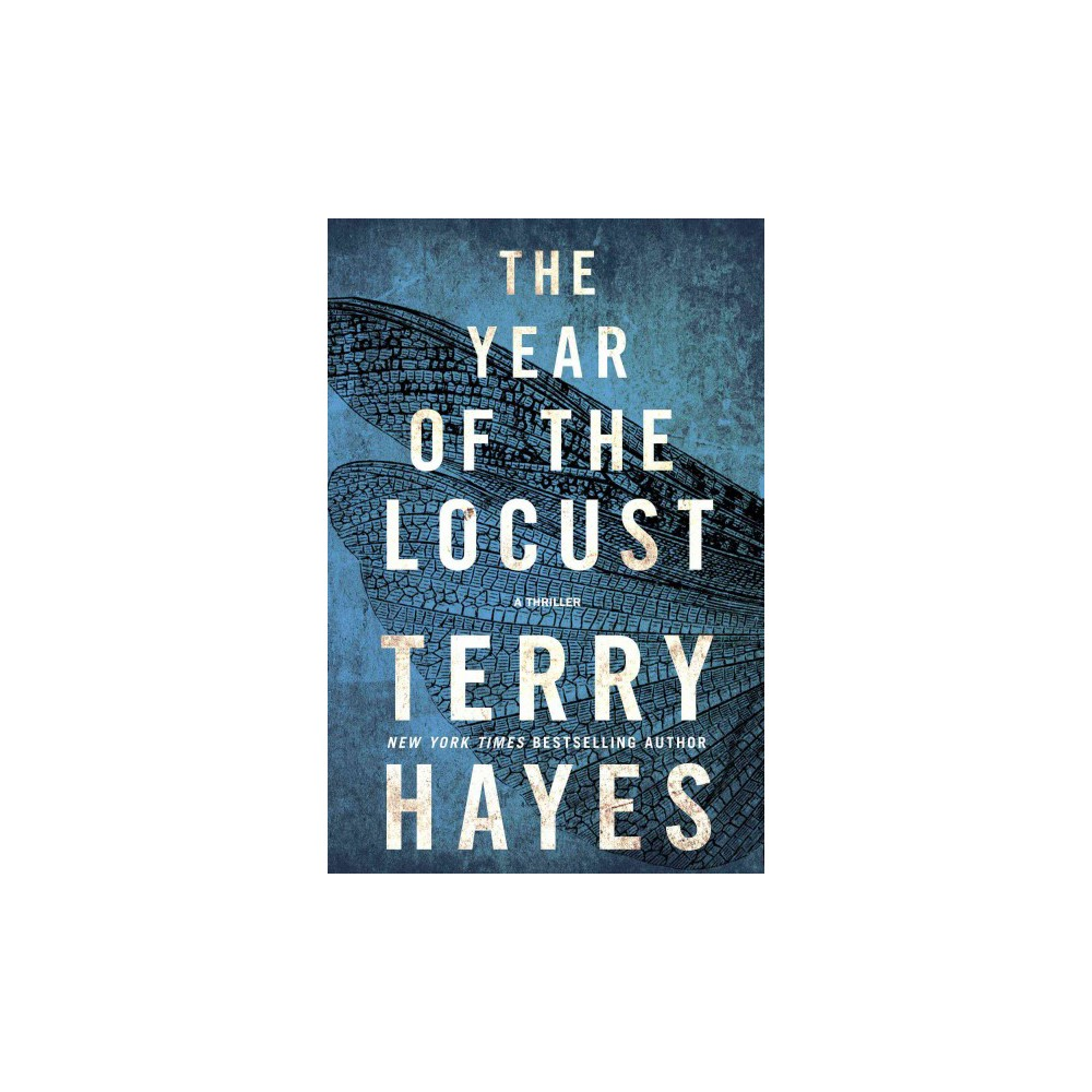 Year of the Locust : A Thriller (Hardcover) (Terry Hayes)