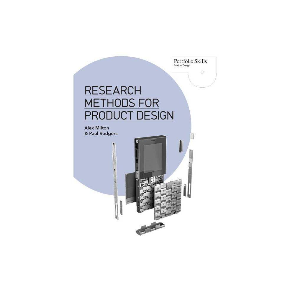 Research Methods for Product Design - (Portfolio Skills: Product Design) by Alex Milton & Paul Rodgers (Paperback)