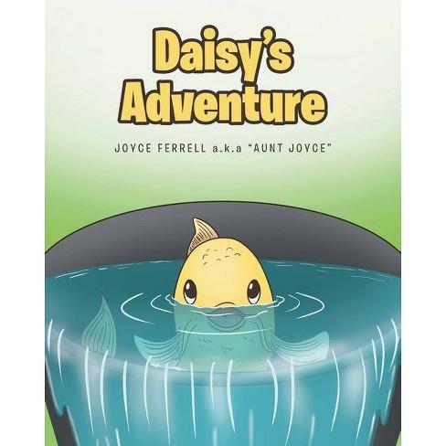 Daisy's Adventure - by  Joyce Ferrell a K a Aunt Joyce (Paperback) - image 1 of 1