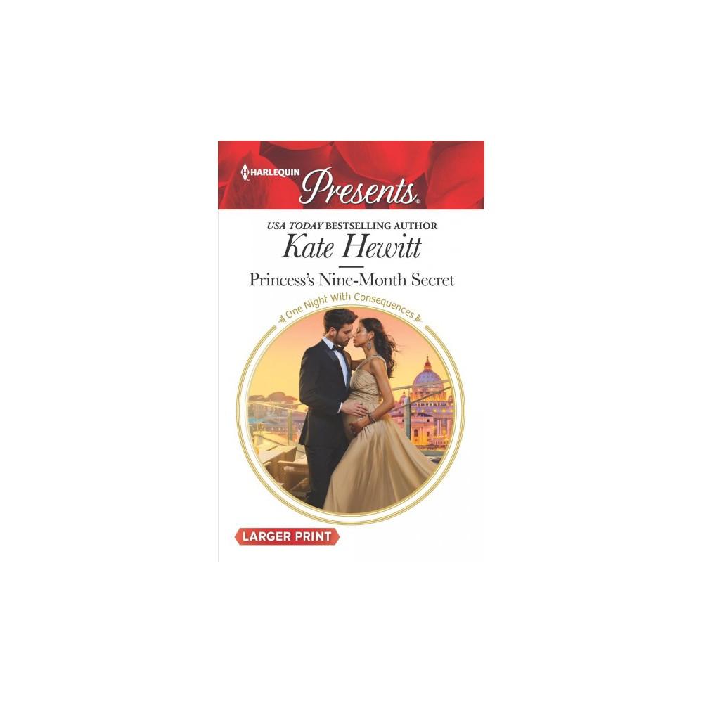 Princess's Nine-Month Secret - Lgr by Kate Hewitt (Paperback)