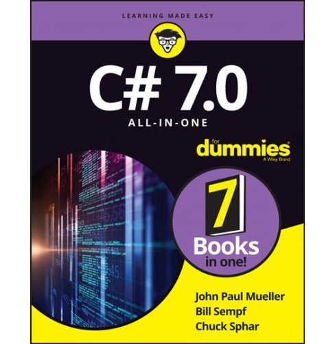 C# 7.0 All-in-One for Dummies -  by John Paul Mueller & Bill Sempf & Chuck Sphar (Paperback) - image 1 of 1