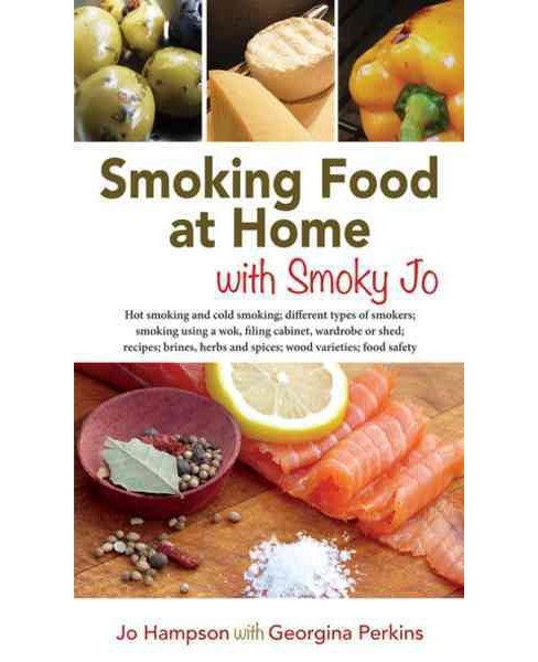 Smoking Food at Home With Smoky Jo : Hot Smoking and Cold Smoking; Different Types of Smokers; Smoking - image 1 of 1