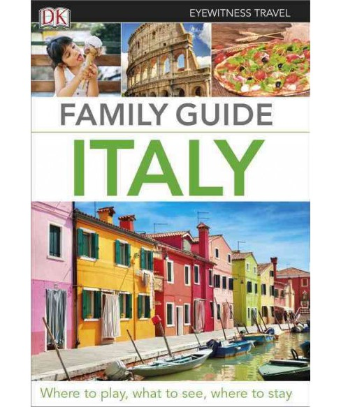 Dk Eyewitness Family Guide Italy (Paperback) - image 1 of 1