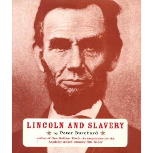 Lincoln and Slavery - by  Peter Burchard (Hardcover) - image 1 of 1