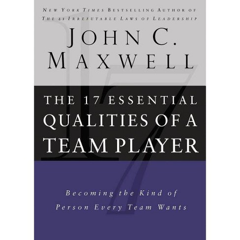 17 Essential Qualities of a Team Player - by  John C Maxwell (Hardcover) - image 1 of 1