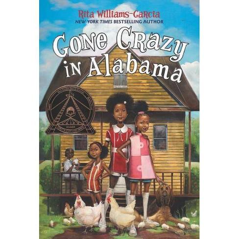 Gone Crazy in Alabama - by  Rita Williams-Garcia (Paperback) - image 1 of 1