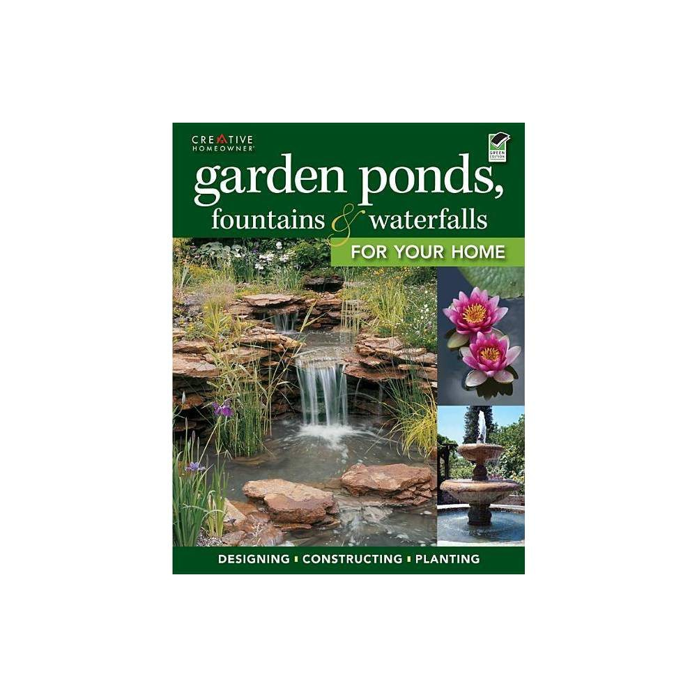 Garden Ponds Fountains Waterfalls For Your Home Paperback