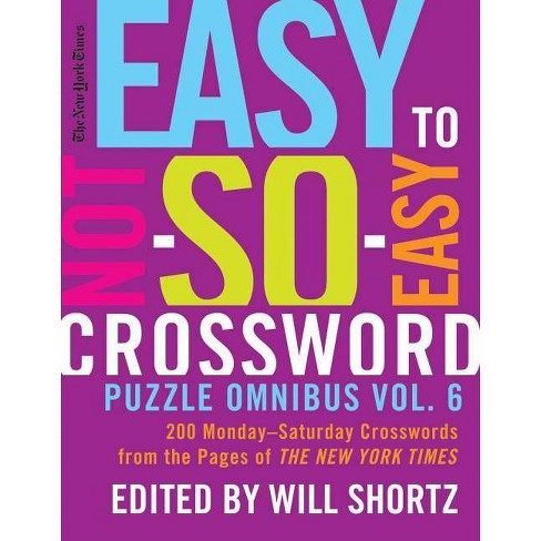 The New York Times Easy to Not-So-Easy Crossword Puzzle Omnibus Vol. 6 - (Paperback) - image 1 of 1