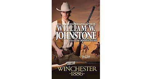 Winchester 1886 (Paperback) (William W. Johnstone & J. A. Johnstone) - image 1 of 1