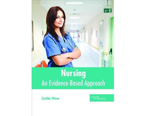 Nursing : An Evidence-based Approach -  (Hardcover) - image 1 of 1