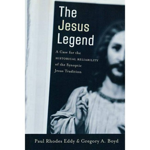 The Jesus Legend - by  Paul Rhodes Eddy & Gregory A Boyd (Paperback) - image 1 of 1