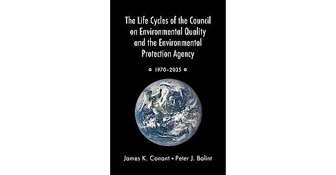 Life Cycles of the Council on Environmental Quality and the Environmental Protection Agency : 1970 - image 1 of 1