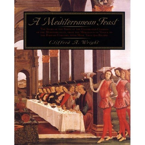 A Mediterranean Feast - by  Clifford A Wright (Hardcover) - image 1 of 1