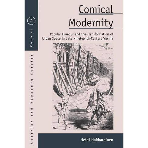 Comical Modernity - (Austrian and Habsburg Studies) by  Heidi Hakkarainen (Hardcover) - image 1 of 1