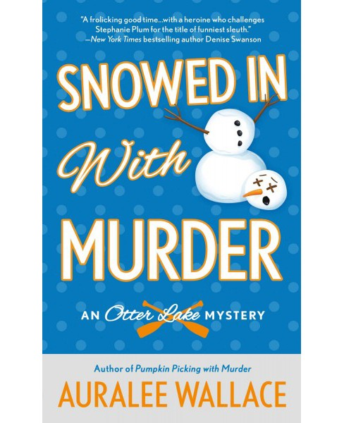 Snowed in With Murder (Paperback) (Auralee Wallace) - image 1 of 1