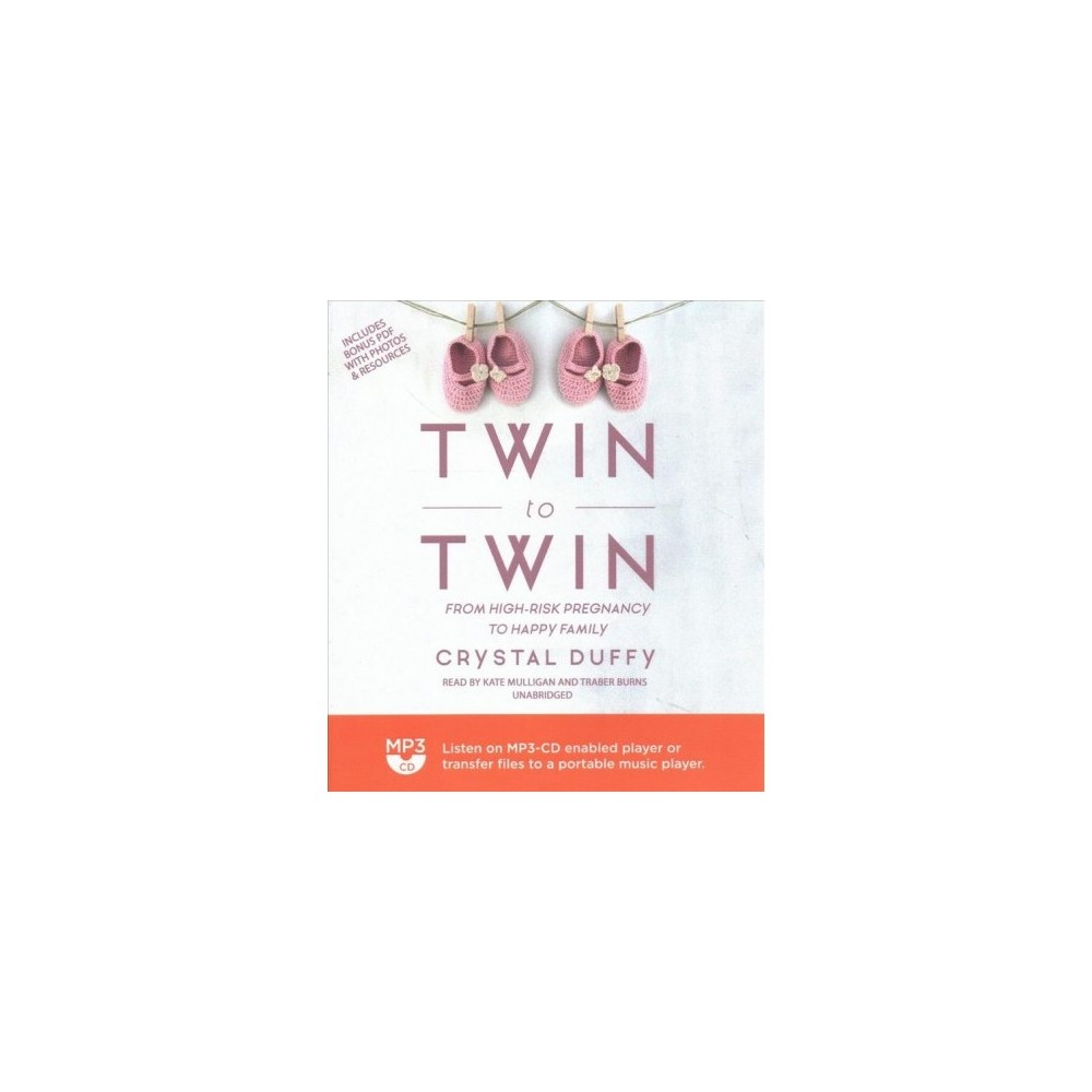 Twin to Twin : From High-Risk Pregnancy to Happy Family: includes Bonus Pdf with Photos & Resources