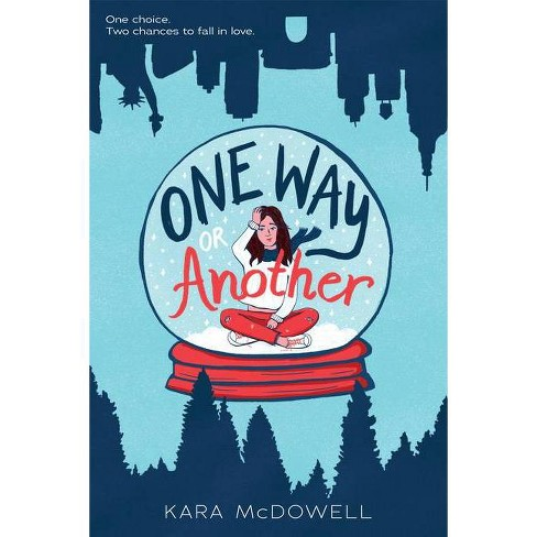 One Way or Another - by  Kara McDowell (Hardcover) - image 1 of 1