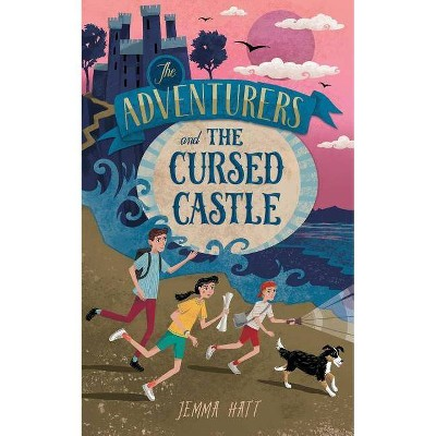 The Adventurers and the Cursed Castle - by  Jemma Hatt (Paperback)