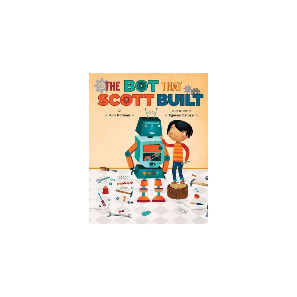 Bot That Scott Built (Hardcover) (Kim Norman)