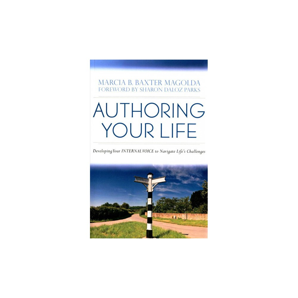 Authoring Your Life : Developing Your Internal Voice to Navigate Life's Challenges (Reprint)