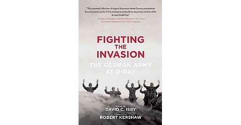 Fighting the Invasion : The German Army at D-Day (Paperback) - image 1 of 1