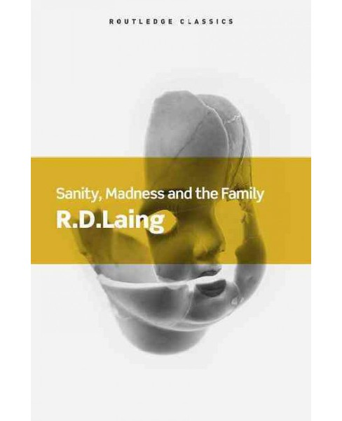 Sanity, Madness and the Family (Reprint) (Paperback) (R. D. Laing) - image 1 of 1