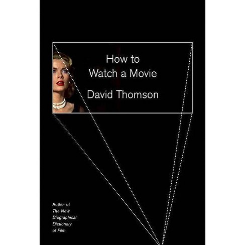 How to Watch a Movie - by  David Thomson (Hardcover) - image 1 of 1