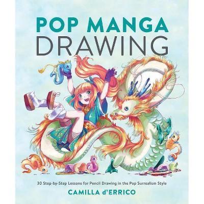 Pop Manga Drawing - by Camilla D'Errico (Paperback)